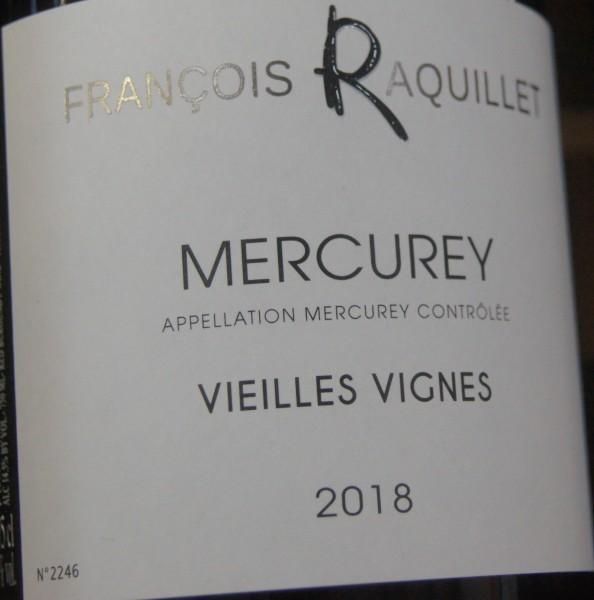 Mercurey Vieilles Vignes 2018 Domaine Francois Raquillet Pinot Noir